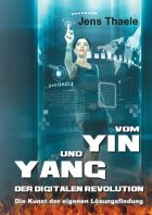 Vom Yin und Yang der digitalen Revolution