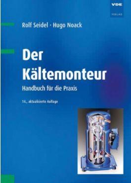 Der Kältemonteur – Handbuch für die Praxis